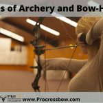 Benefits of Archery and Bow-Hunting | Guide For Hunting Lovers