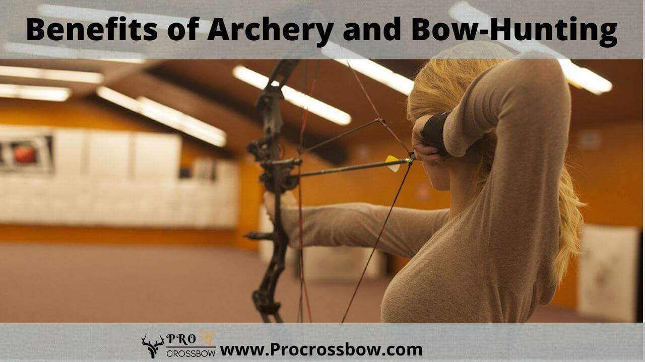 Benefits of Archery and Bow-Hunting